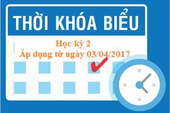 Thời khóa biểu áp dụng từ ngày 03 tháng 04 năm 2017